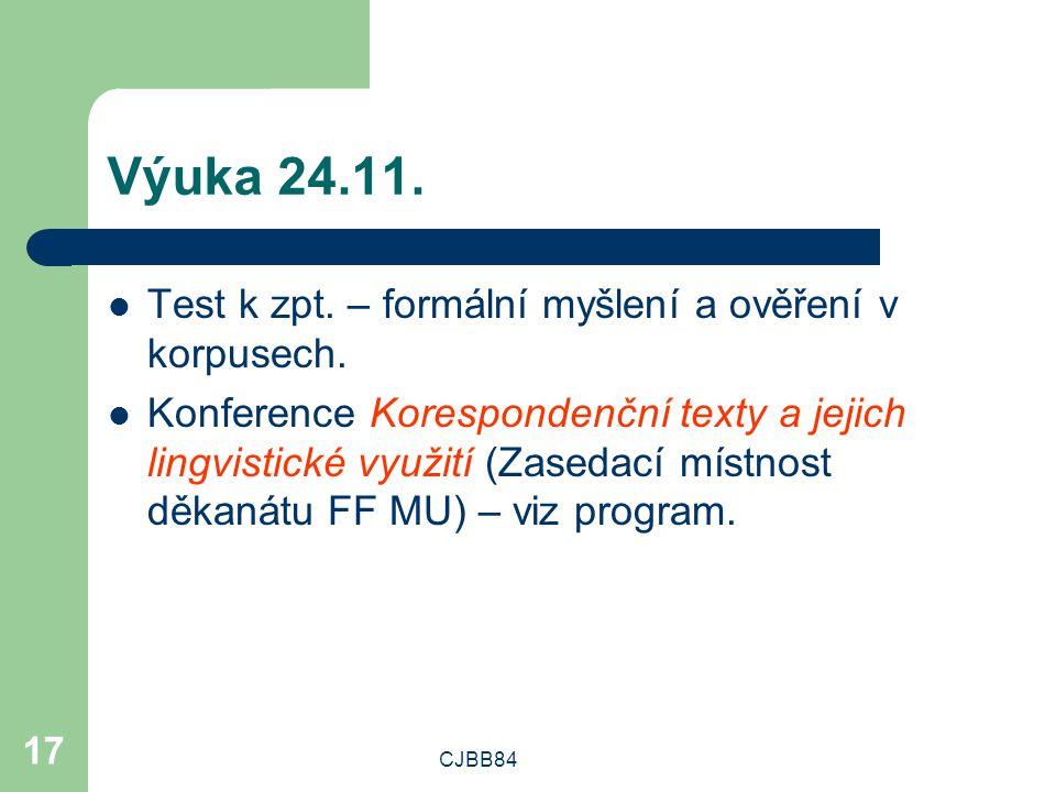 CJBB84 17 Výuka 24.11. Test k zpt. – formální myšlení a ověření v korpusech.