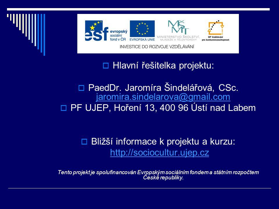  Hlavní řešitelka projektu:  PaedDr. Jaromíra Šindelářová, CSc.