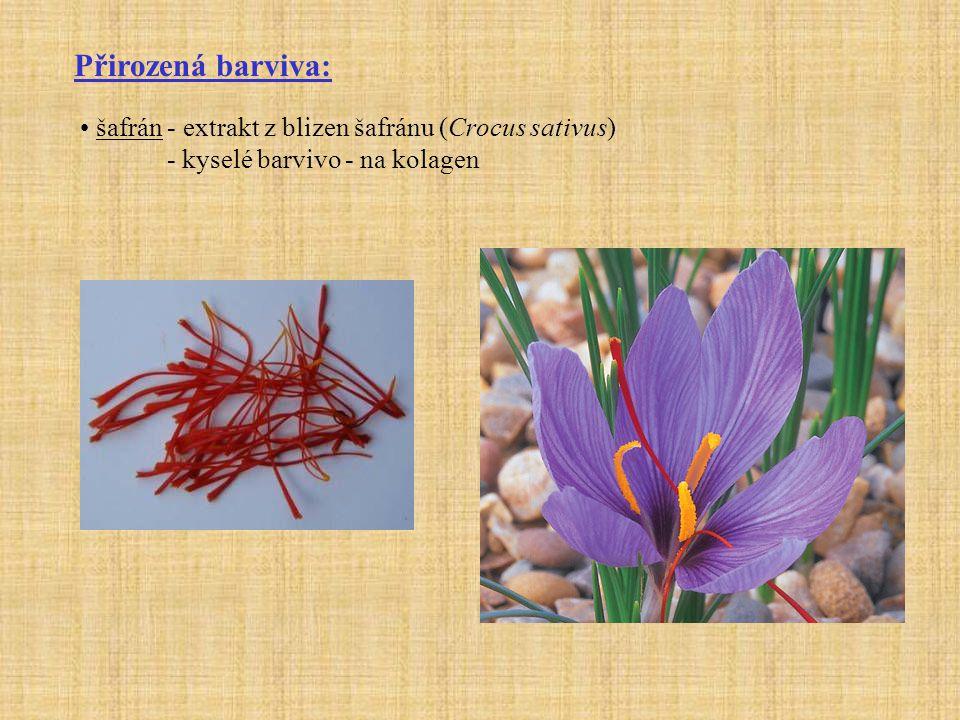 Přirozená barviva: V minulosti bylo užíváno více přirozených barviv, např.: indigokarmín berberin - kyselé barvivo brazilin - bazické barvivo podobné hematoxylinu