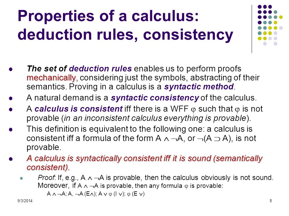 9/3/2014Kurt Gödel9 Sound and Complete Calculus:  = A iff    A Soundness (an outline of the proof has been done) Grundzüge der theoretischen Logik In 1928 Hilbert and Ackermann published a concise small book Grundzüge der theoretischen Logik, in which they arrived at exactly this point: they had defined axioms and derivation rules of predicate logic (slightly distinct from the above), and formulated the problem of completeness.