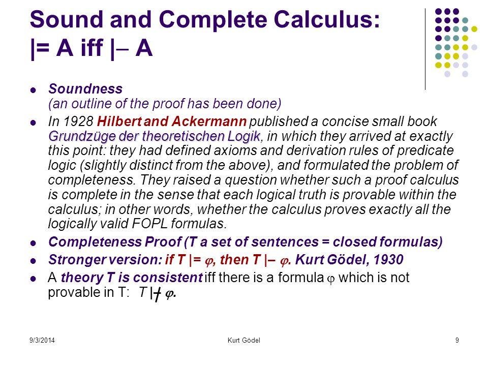 9/3/2014Kurt Gödel40 Diagonální lemma – netriviální aplikace, volba predikátu  Gödel's sentence says I am not provable , Rosser's sentence says that each my proof is preceded by a smaller proof of my negation .