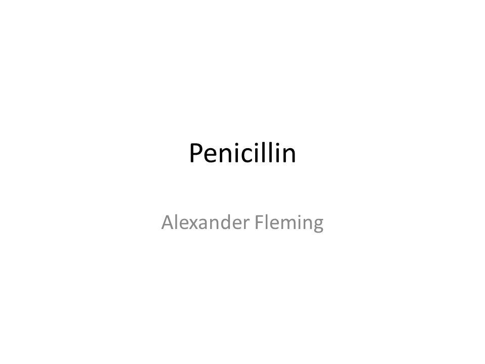 Penicillin Alexander Fleming