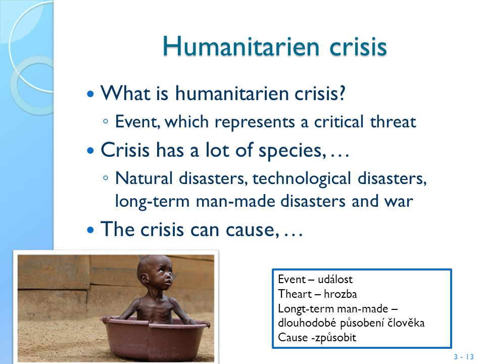 Humanitarien crisis What is humanitarien crisis.