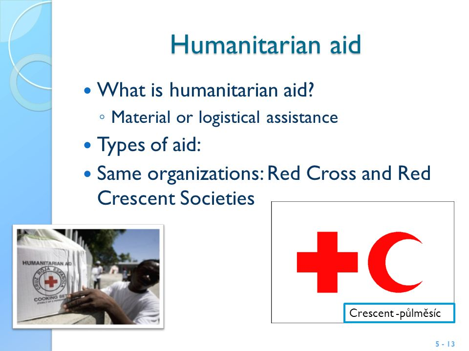 Humanitarian aid What is humanitarian aid.
