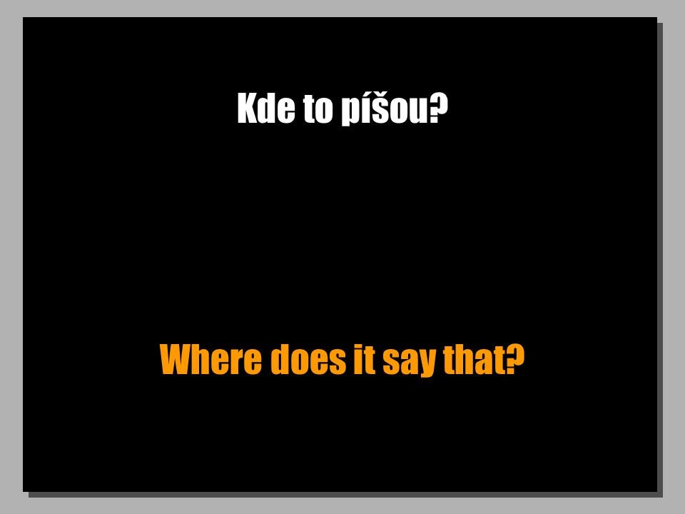 Kde to píšou Where does it say that