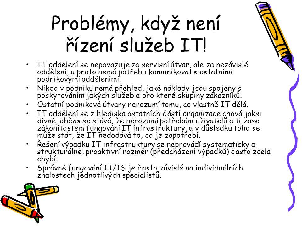 Problémy, když není řízení služeb IT.