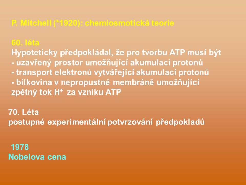 P. Mitchell (*1920): chemiosmotická teorie 60.