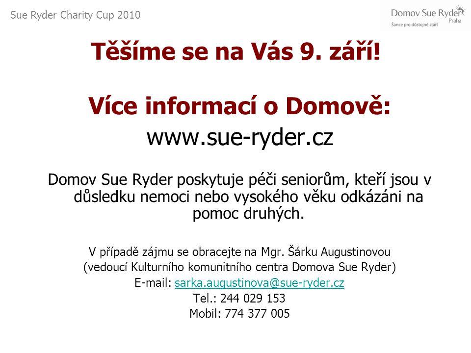 Sue Ryder Charity Cup 2010 Těšíme se na Vás 9. září.