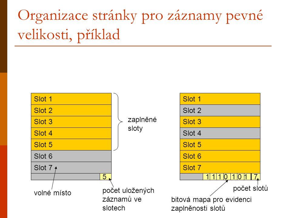 Buffer a jeho správa  buffer = kus hlavní paměti pro dočasné uchování diskových stránek, diskové stránky se mapují do rámců v paměti 1:1  každý rámec má 2 příznaky: pin_count (počet referencí na stránku v rámci) a dirty (příznaky modifikace záznamů)  slouží k urychlení opakovaného přístupu ke stránkám - správce bufferu implementuje operace read a write  odstínění vyšší logiky SŘBD od diskového managementu  implementace read provede načtení stránky z bufferu, pokud tam není, provede se nejdříve načtení z disku (fetch), zvýšení pin_count  implementace write zapíše stránku do bufferu, nastaví se dirty  pokud v bufferu není místo (během read nebo write), uvolní se nějaká jiná stránka → různé politiky uvolňování, např.