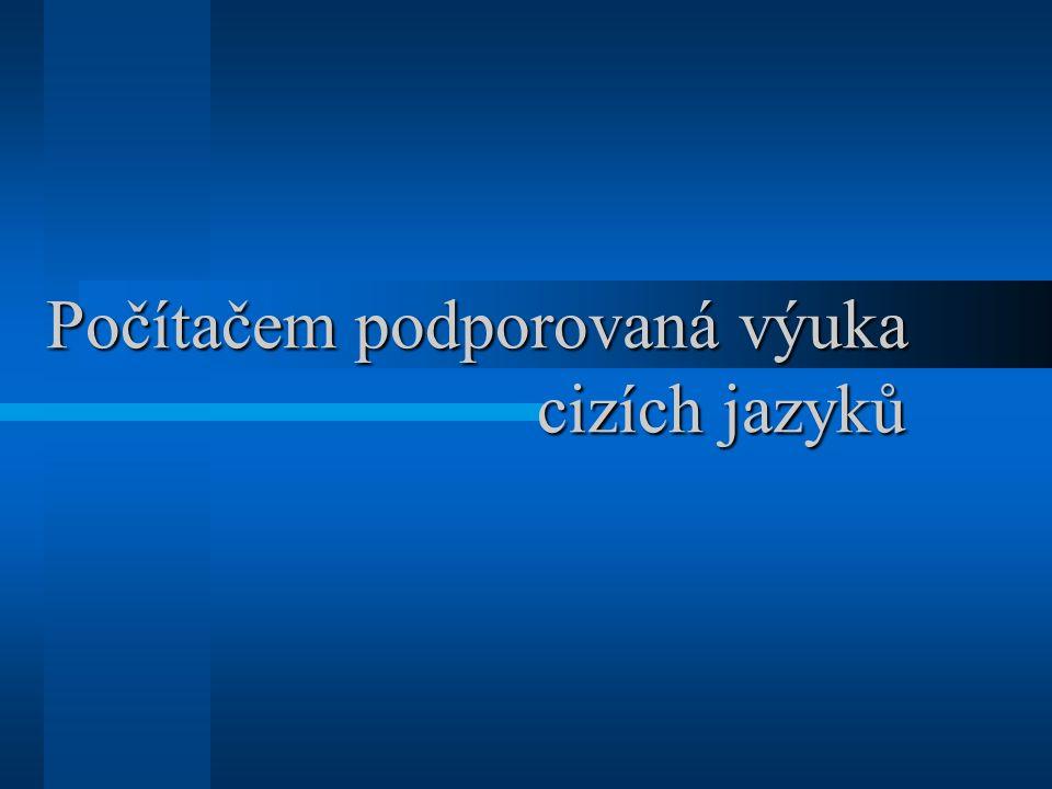 Počítačem podporovaná výuka cizích jazyků Důležité internetové odkazy On-line materiály k učebnicovým souborům Nakladatelství Informační zdroje pro učitele Hry Německy psané deníky