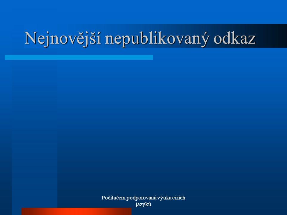 Počítačem podporovaná výuka cizích jazyků Nejnovější nepublikovaný odkaz
