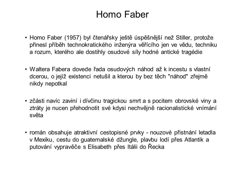 Homo Faber Homo Faber (1957) byl čtenářsky ještě úspěšnější než Stiller, protože přinesl příběh technokratického inženýra věřícího jen ve vědu, techni