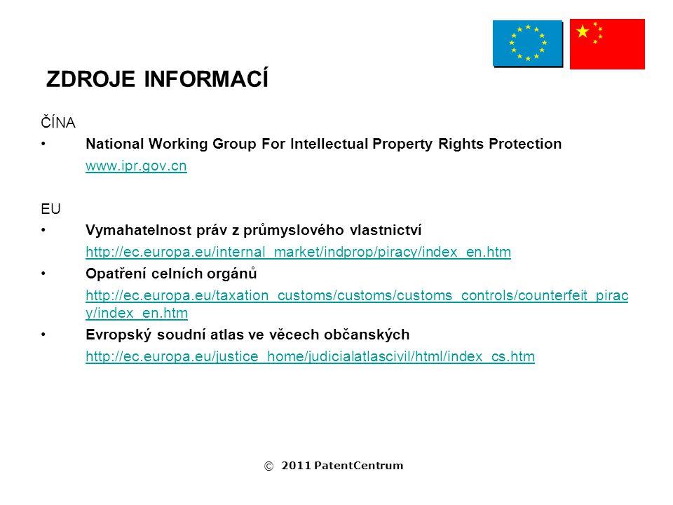 ČÍNA National Working Group For Intellectual Property Rights Protection www.ipr.gov.cn EU Vymahatelnost práv z průmyslového vlastnictví http://ec.euro