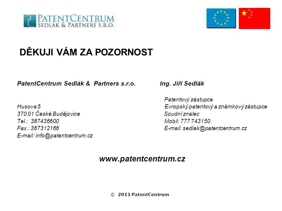 DĚKUJI VÁM ZA POZORNOST PatentCentrum Sedlák & Partners s.r.o.