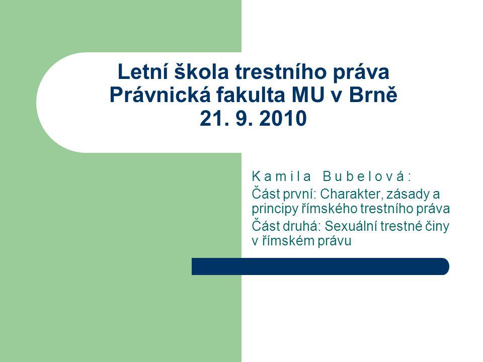 Letní škola trestního práva Právnická fakulta MU v Brně 21.