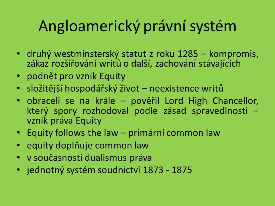 Angloamerický právní systém druhý westminsterský statut z roku 1285 – kompromis, zákaz rozšiřování writů o další, zachování stávajících podnět pro vzn