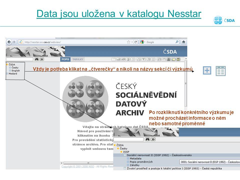 """Data jsou uložena v katalogu Nesstar Vždy je potřeba klikat na """"čtverečky a nikoli na názvy sekcí či výzkumů Po rozkliknutí konkrétního výzkumu je možné procházet informace o něm nebo samotné proměnné"""