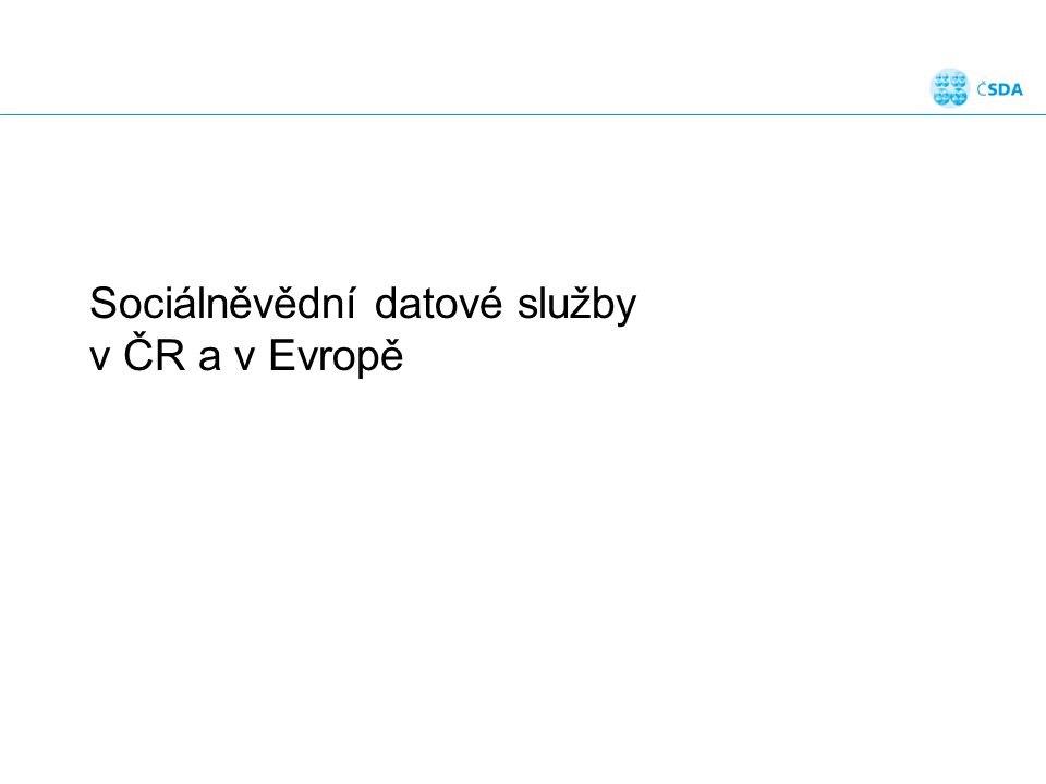 Sociálněvědní datové služby v ČR a v Evropě