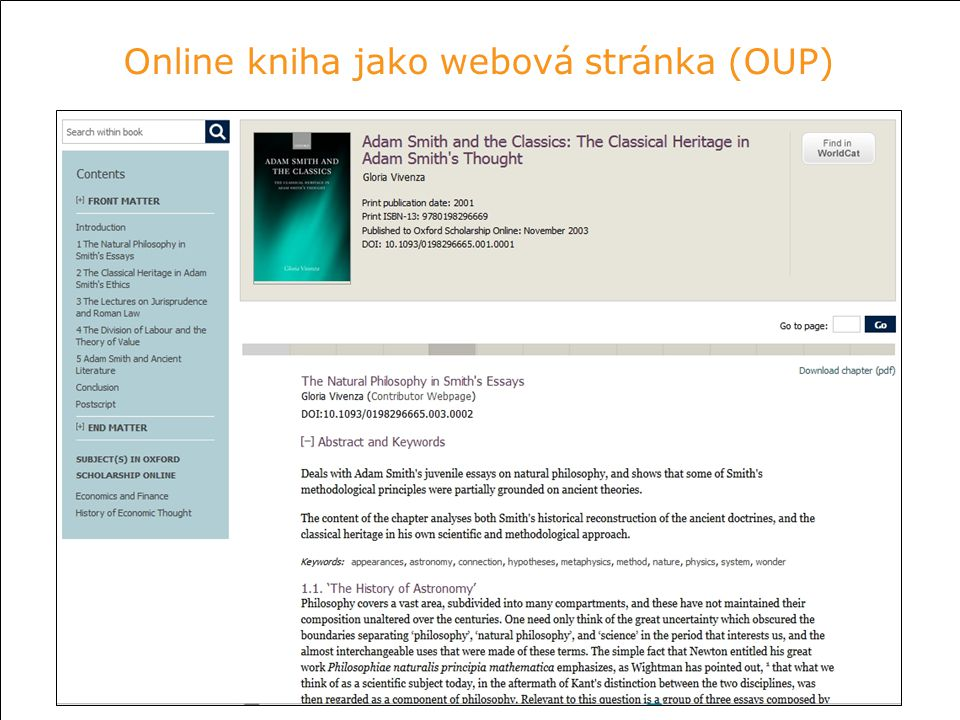 Zdroj: A Survey of eBook Usage and Perceptions at the University of Liverpool, 2010 Online kniha jako webová stránka (OUP)