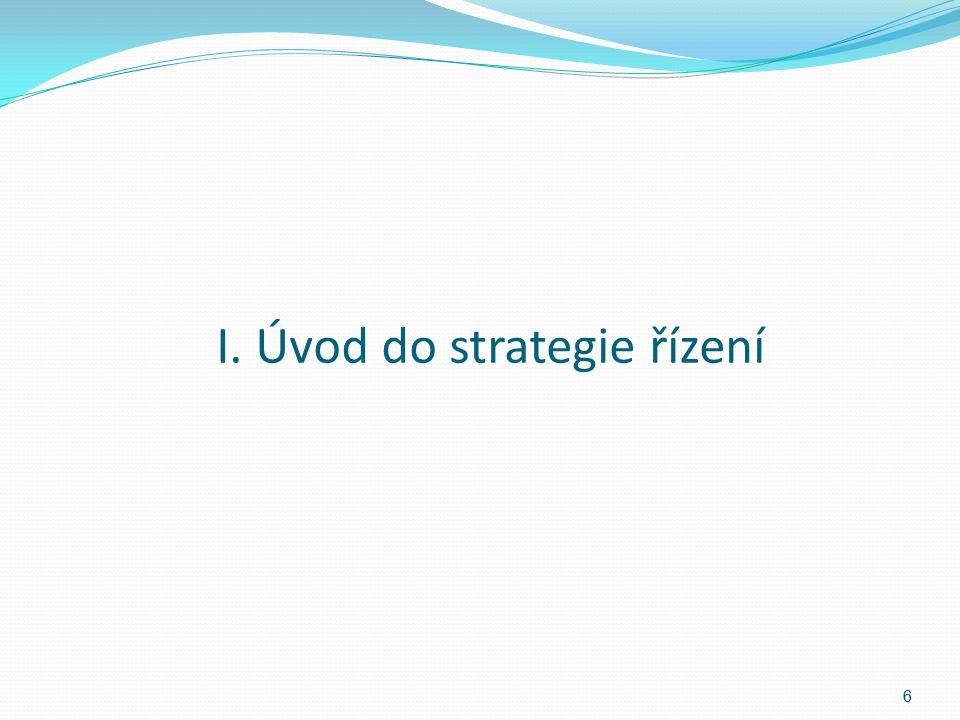 Definice strategie řízení Strategie je trajektorie nebo dráha, směřující k předem stanoveným cílům, která je tvořena podnikatelskými, konkurenčními a funkcionálními oblastmi přístupu, jež se management snaží uplatnit při vymezování pozice podniku a při řízení celkové skladby jeho činnosti (Mallya str.