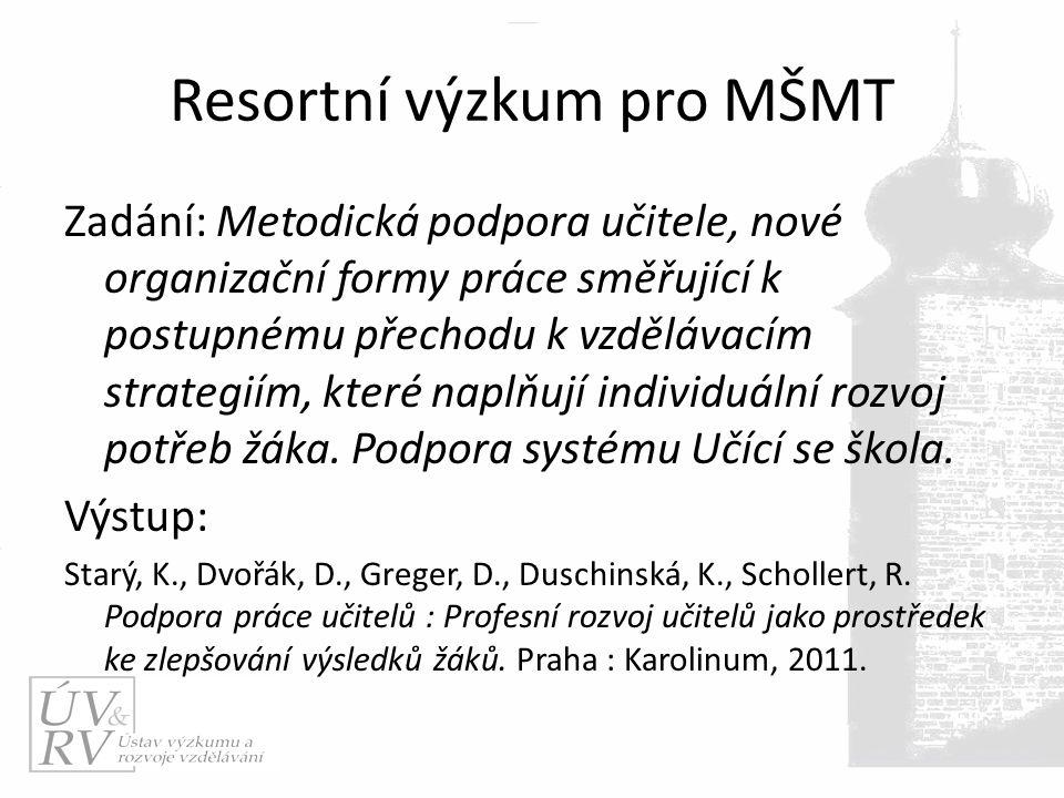 Resortní výzkum pro MŠMT Zadání: Metodická podpora učitele, nové organizační formy práce směřující k postupnému přechodu k vzdělávacím strategiím, které naplňují individuální rozvoj potřeb žáka.