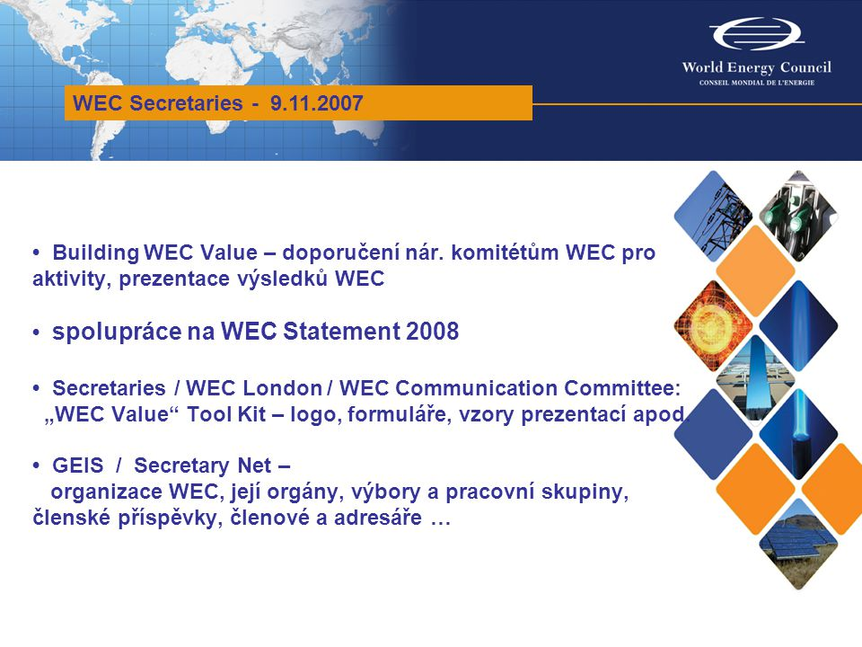 WEC Secretaries - 9.11.2007 Building WEC Value – doporučení nár.
