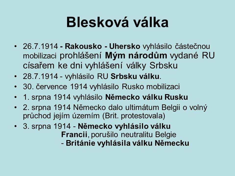 Blesková válka 26.7.1914 - Rakousko - Uhersko vyhlásilo částečnou mobilizaci prohlášení Mým národům vydané RU císařem ke dni vyhlášení války Srbsku 28