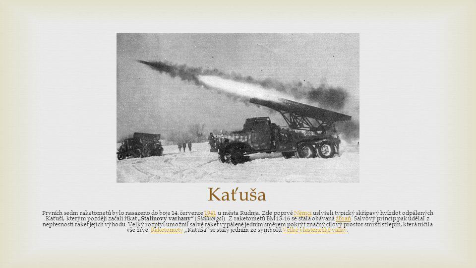 Kaťuša Prvních sedm raketometů bylo nasazeno do boje 14. července 1941 u města Rudnja. Zde poprvé Němci uslyšeli typický skřípavý hvízdot odpálených K