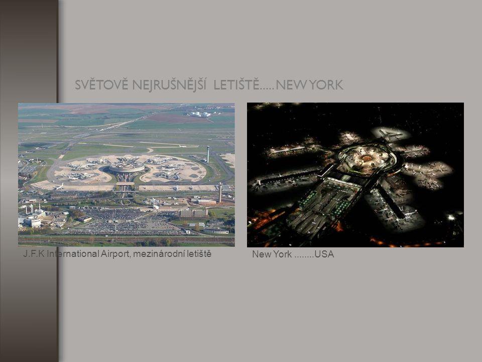 SVĚTOVĚ NEJRUŠNĚJŠÍ LETIŠTĚ..... NEW YORK