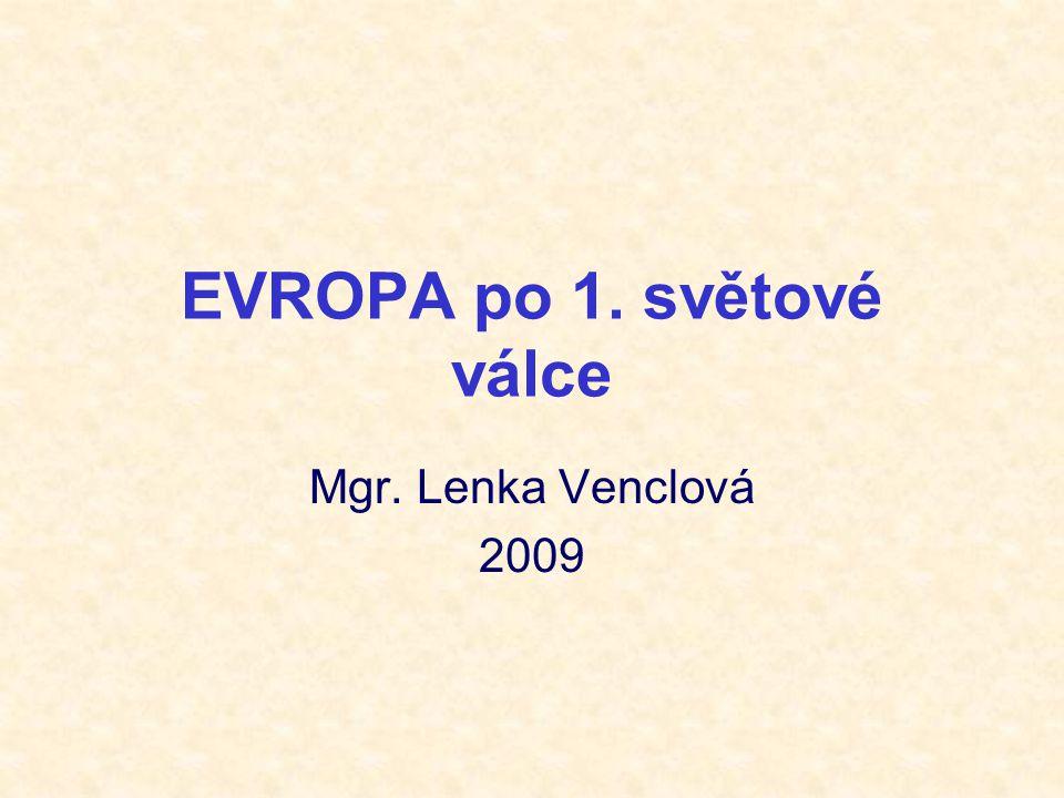 EVROPA po 1. světové válce Mgr. Lenka Venclová 2009