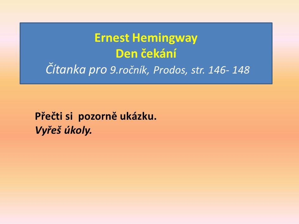 Ernest Hemingway Den čekání Čítanka pro 9.ročník, Prodos, str.