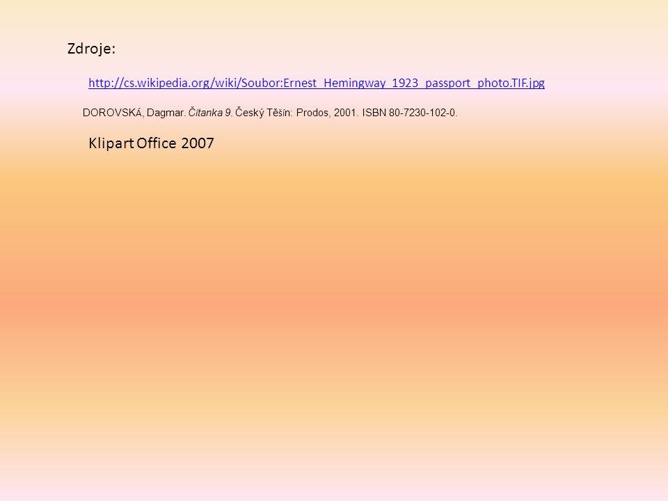Zdroje: DOROVSK Á, Dagmar. Č í tanka 9. Český Tě ší n: Prodos, 2001. ISBN 80-7230-102-0. http://cs.wikipedia.org/wiki/Soubor:Ernest_Hemingway_1923_pas