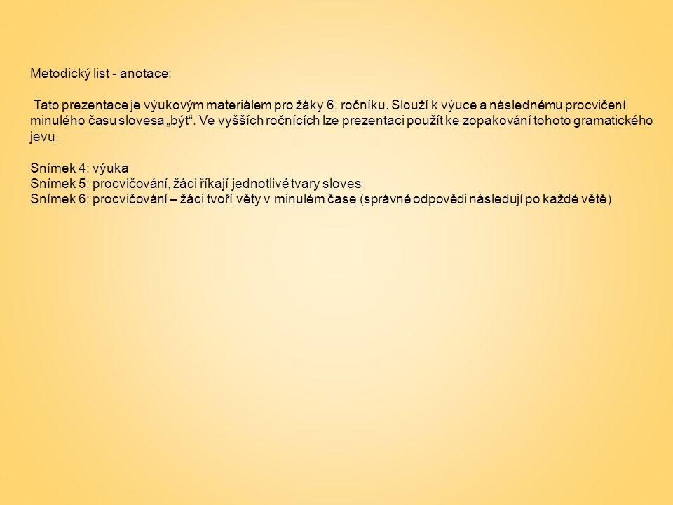 Metodický list - anotace: Tato prezentace je výukovým materiálem pro žáky 6.