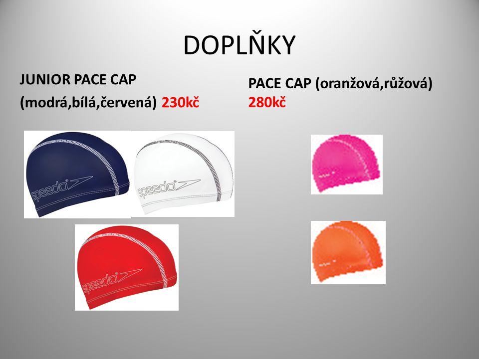 DOPLŇKY JUNIOR PACE CAP (modrá,bílá,červená) 230kč PACE CAP (oranžová,růžová) 280kč