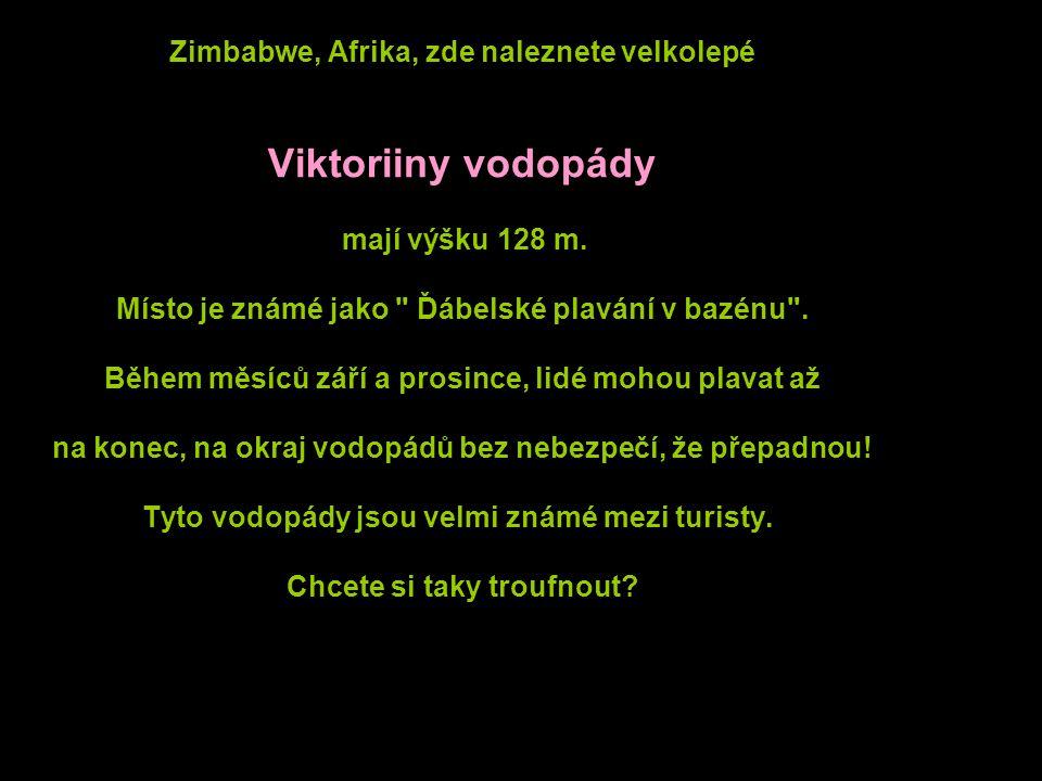 Zimbabwe, Afrika, zde naleznete velkolepé Viktoriiny vodopády mají výšku 128 m.
