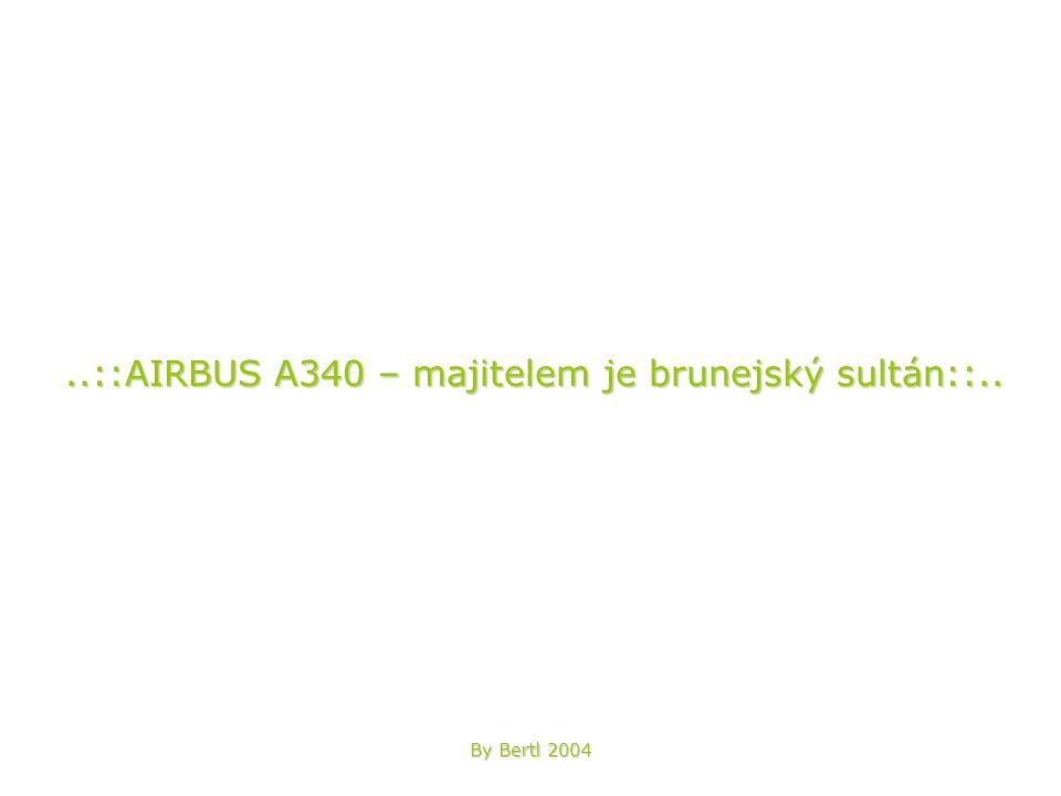 ..::AIRBUS A340 – majitelem je brunejský sultán::.. By Bertl 2004