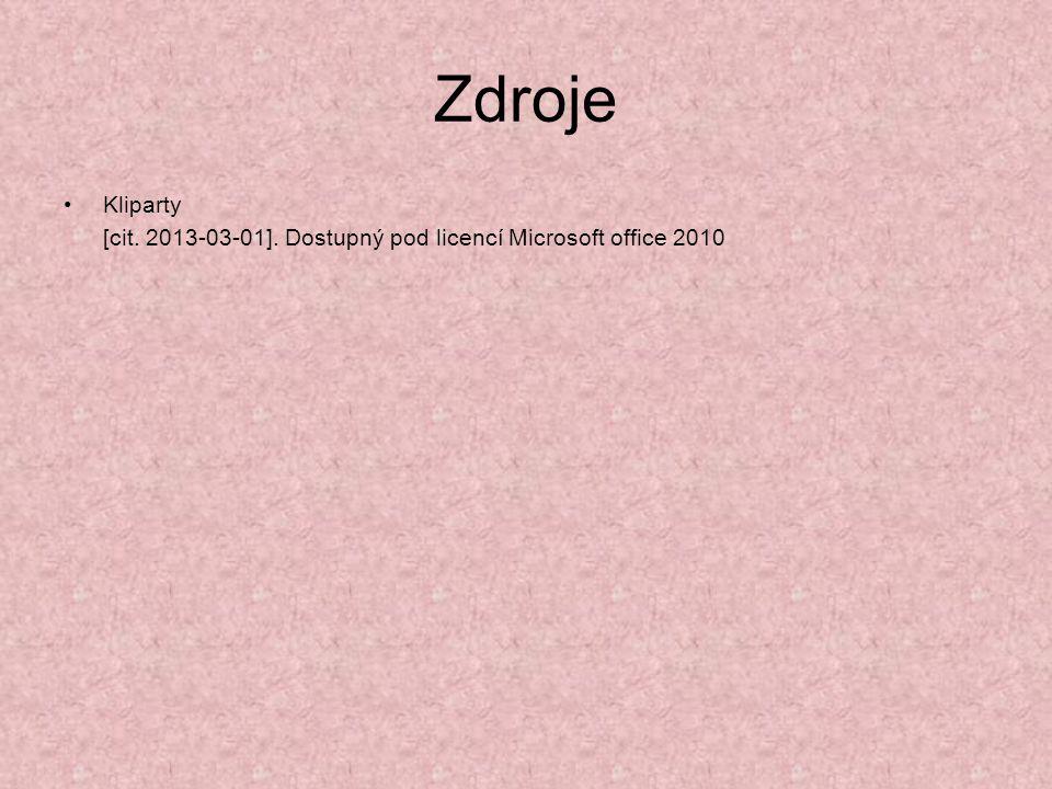 Zdroje Kliparty [cit. 2013-03-01]. Dostupný pod licencí Microsoft office 2010