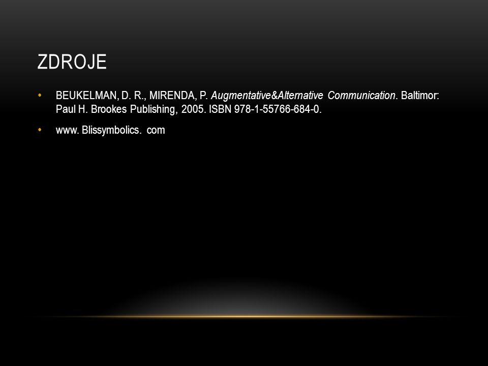 ZDROJE BEUKELMAN, D.R., MIRENDA, P. Augmentative&Alternative Communication.