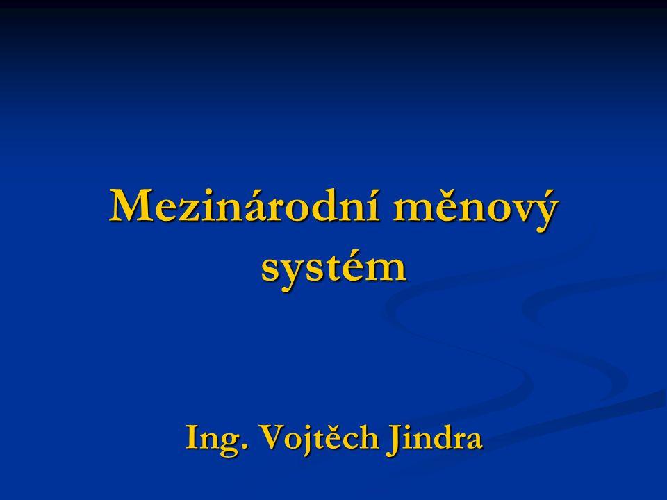 Mezinárodní měnový systém Čistý zlatý standard – do 1.