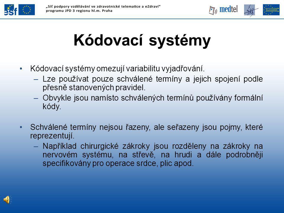 Kódovací systémy omezují variabilitu vyjadřování.