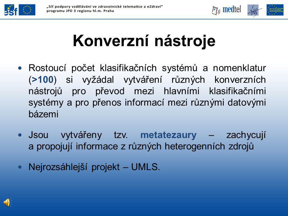 Rostoucí počet klasifikačních systémů a nomenklatur (>100) si vyžádal vytváření různých konverzních nástrojů pro převod mezi hlavními klasifikačními systémy a pro přenos informací mezi různými datovými bázemi Jsou vytvářeny tzv.