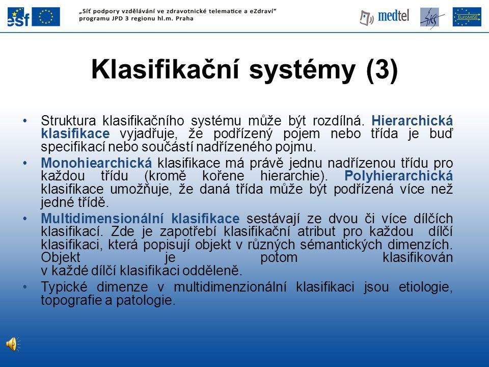 Struktura klasifikačního systému může být rozdílná.