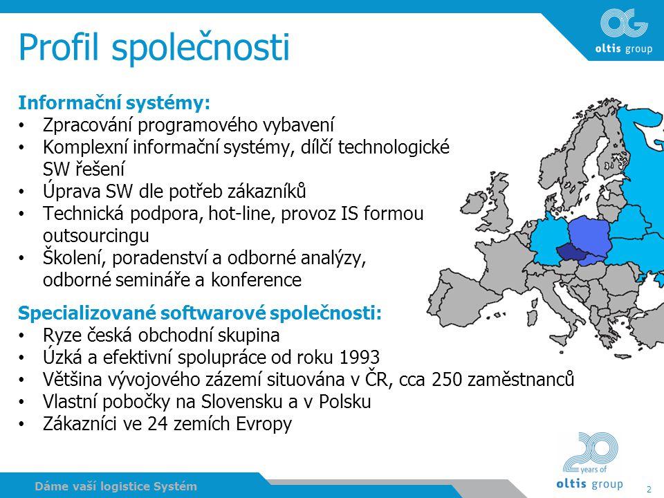 2 Dáme vaší logistice Systém Profil společnosti Informační systémy: Zpracování programového vybavení Komplexní informační systémy, dílčí technologické