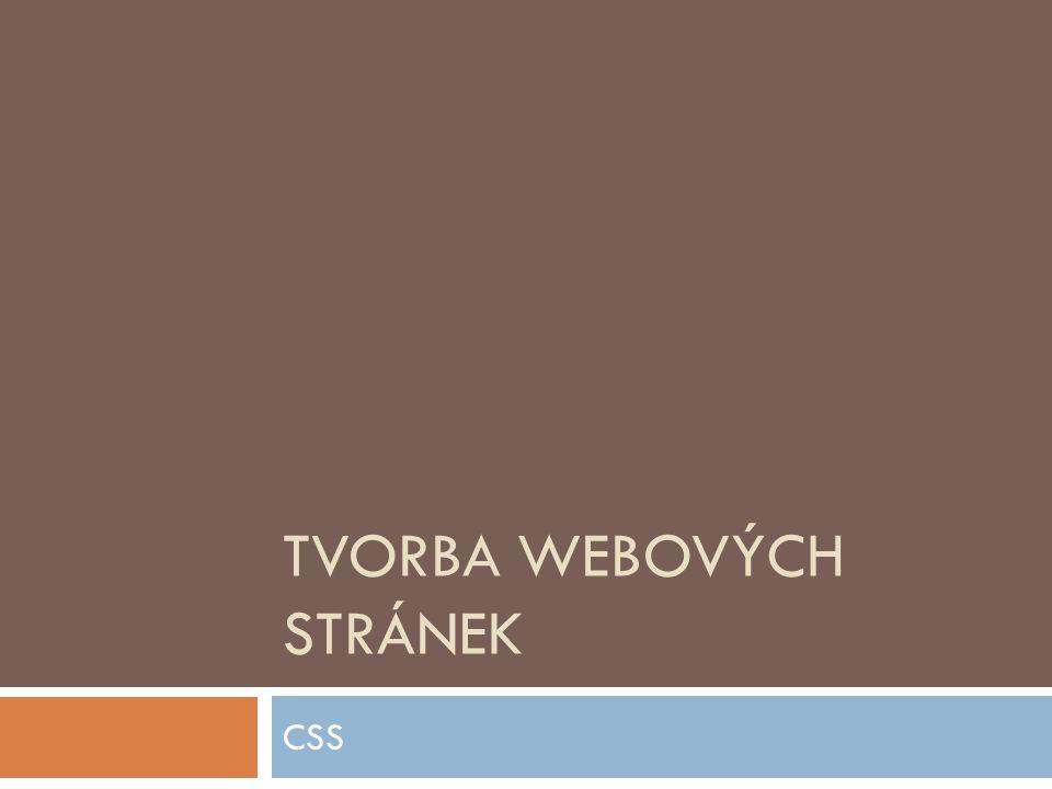 TVORBA WEBOVÝCH STRÁNEK CSS
