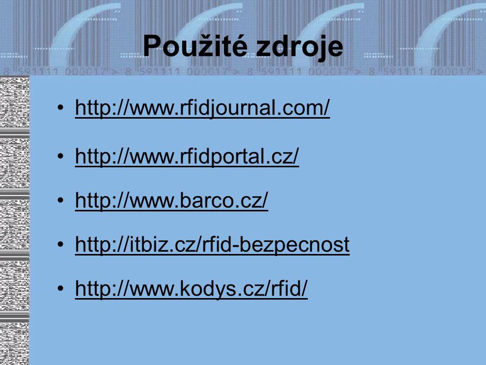 Použité zdroje http://www.rfidjournal.com/ http://www.rfidportal.cz/ http://www.barco.cz/ http://itbiz.cz/rfid-bezpecnost http://www.kodys.cz/rfid/