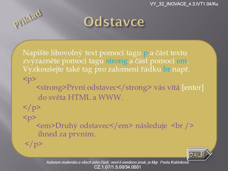 VY_32_INOVACE_4.3.IVT1.04/Ku Autorem materiálu a všech jeho částí, není-li uvedeno jinak, je Mgr.