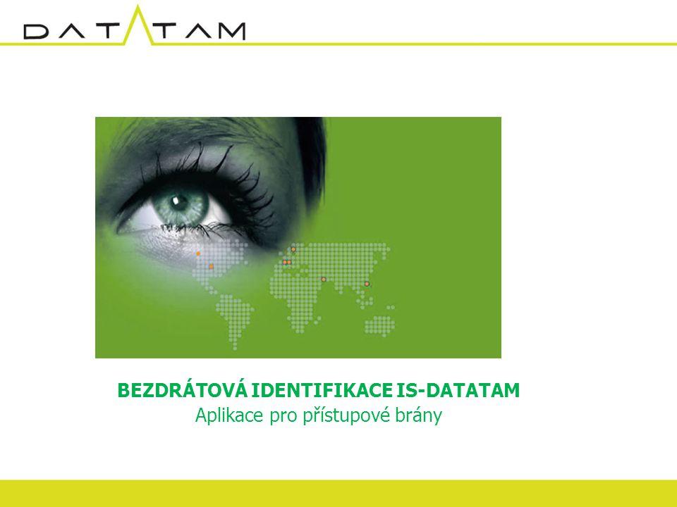 Visibility Delivered. BEZDRÁTOVÁ IDENTIFIKACE IS-DATATAM Aplikace pro přístupové brány