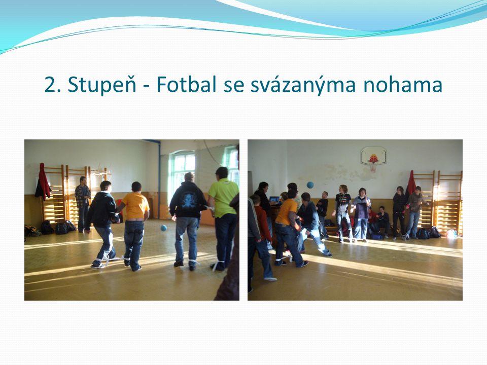 2. Stupeň - Fotbal se svázanýma nohama