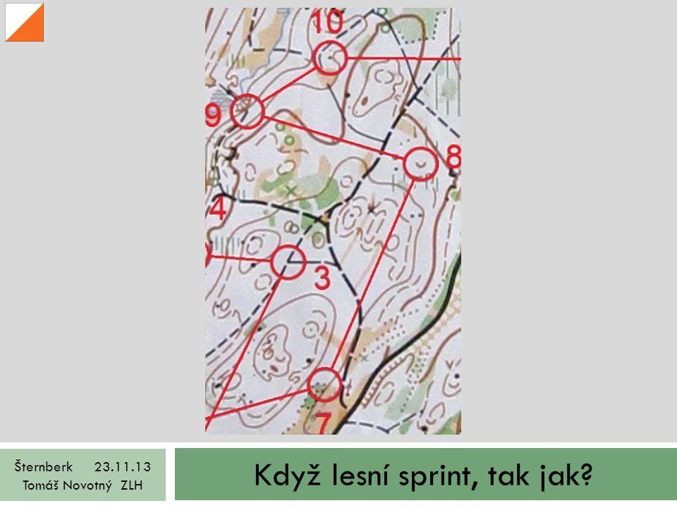 Když lesní sprint, tak jak Šternberk 23.11.13 Tomáš Novotný ZLH