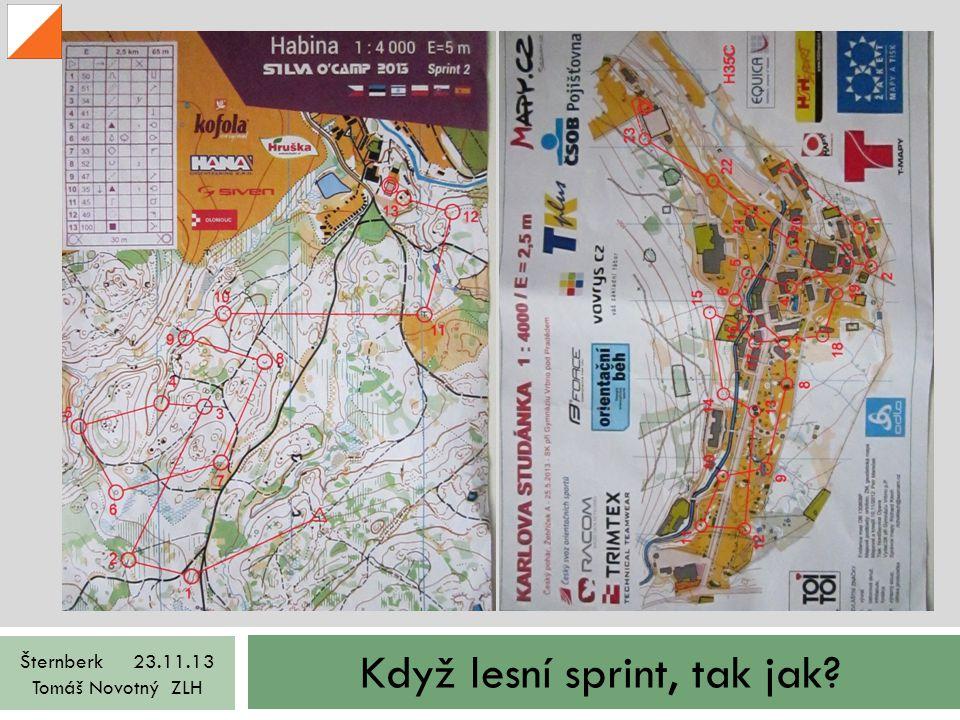 Když lesní sprint, tak jak. Šternberk 23.11.13 Tomáš Novotný ZLH Trať je tedy záměrně velmi snadná.